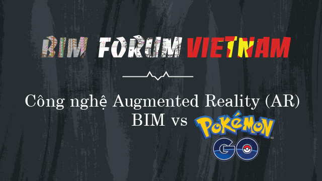 Công nghệ Augmented Reality (AR):  BIM vs Pokemon go?
