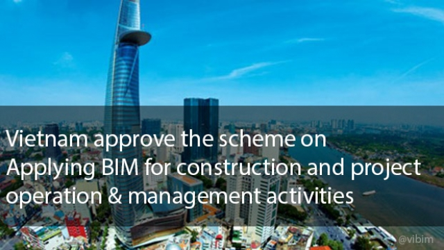 Vietnam approve the scheme on applying BIM for construction and project O&M activities